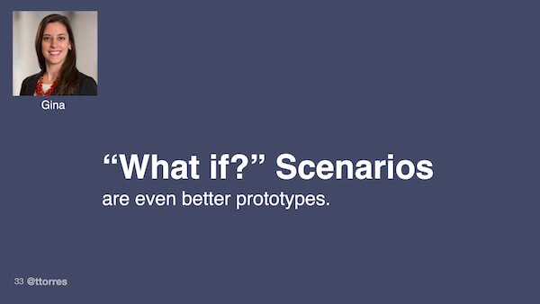 """What if?"" scenarios are even better prototypes."